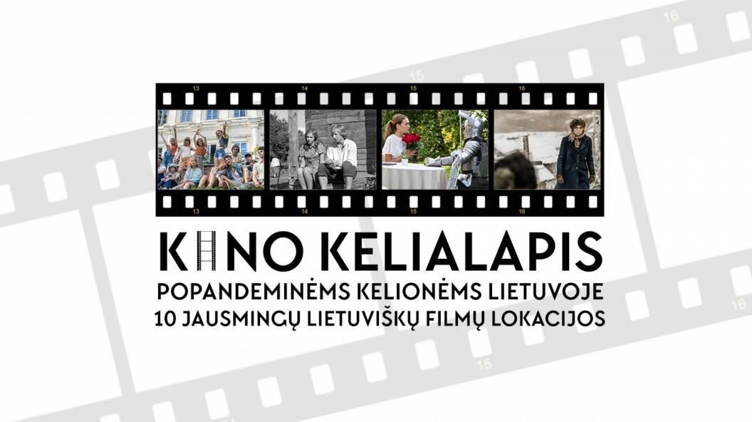 Kino kelialapis. Popandeminėms kelionėms Lietuvoje - 10 jausmingų lietuviškų filmų lokacijos